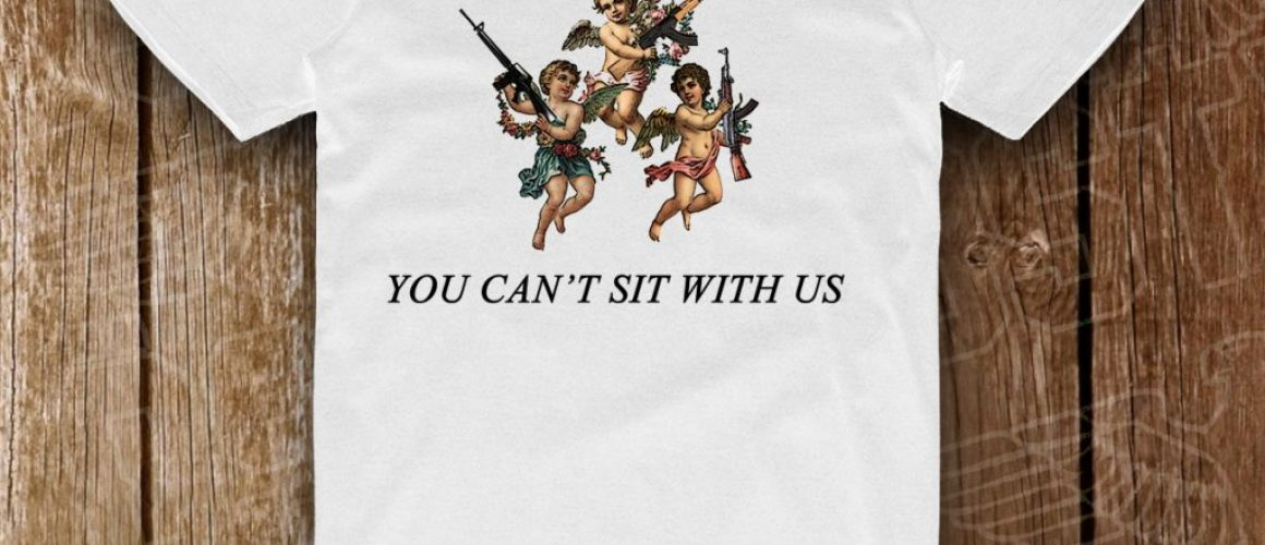 YOU CANT SIT WITH US PE ALB